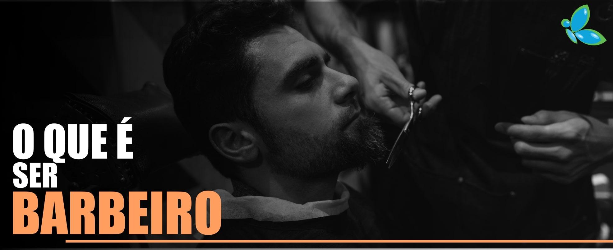 o que é ser barbeiro